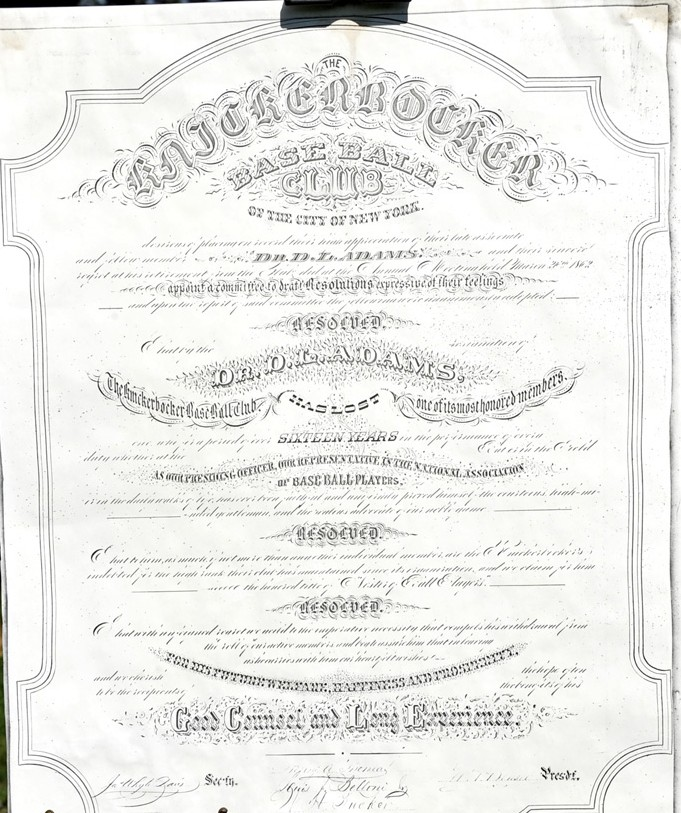 "A facsimilie of the ""Nestor of Ball Players"" document presented to Daniel Lucius ""Doc"" Adams by the Knickerbocker Base Ball Club, the original of which was lost after it was donated to Yale University i the 1950s."